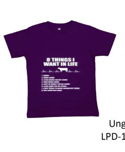 8 THINGS I WANT IN LIFE T- SHIRT