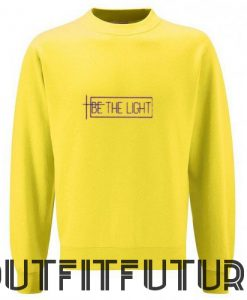 Be The LIght Sweetshirt