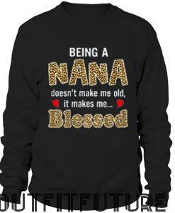 Being a Nana Sweetshirt