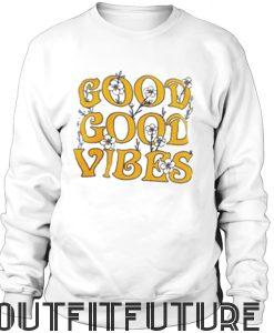 Good Good Vibes Sweatshirt
