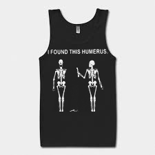 I found this humerus Skeletons Tank Top