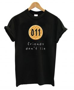 011 Friends Don't Lie T shirt BC19