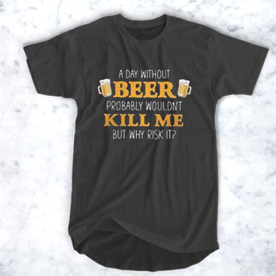 A DAY WITHOUT BEER T-SHIRT FOR MEN AND WOMEN BC19