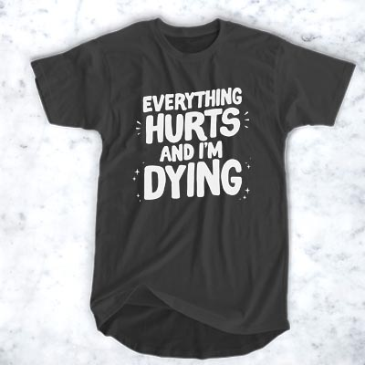 ADAM ELLIS EVERYTHING HURTS AND I'M DYING T-SHIRT FOR MEN AND WOMEN BC19