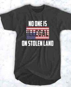 AMERICAN NO ONE IS ILLEGAL ON STOLE T-SHIRT FOR MEN AND WOMEN BC19