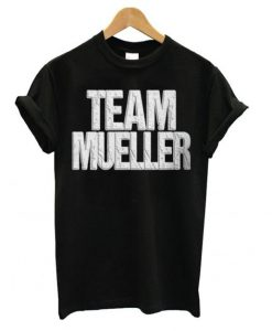 Anti Trump – Time Mueller T shirt BC19