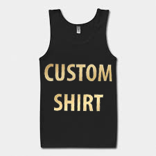 Custom Shirt Tank Top