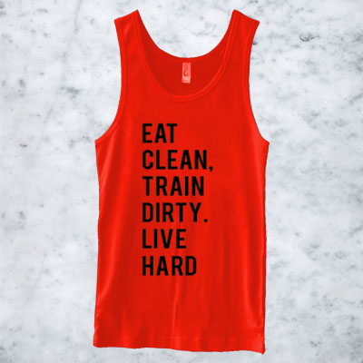 EAT CLEAN TRAIN DIRTY LIVE HARD TANKTOP FOR MEN AND WOMEN BC19