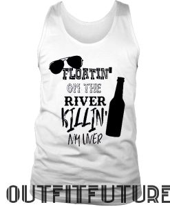 Floatin' On The River Killin' My Liver; Mens River Tank Top