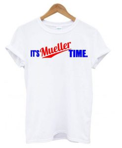 It's Mueller Time White T shirt BC19