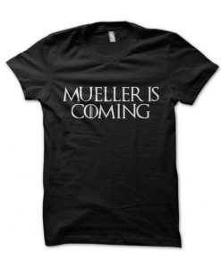 Mueller is Coming T shirt BC19