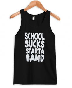School Sucks Starta Band Tank top BC19