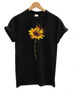 Sunflower Butterfly never give up T shirt BC19