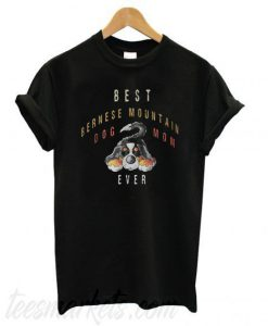 Best Bernese Mountain dog mom ever New T shirt