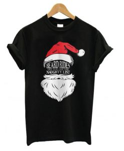 Beard Rides Get You Off The Naughty List T shirt
