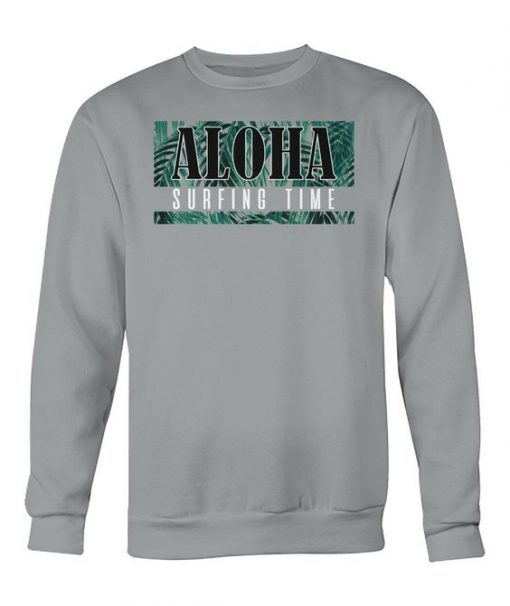 Aloha Surfing Time Sweatshirt BC19