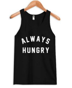 Always Hungry Tank Top BC19