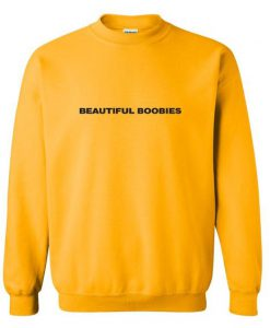 BEAUTIFULL BOOBIES SWEATSHIRT BC19