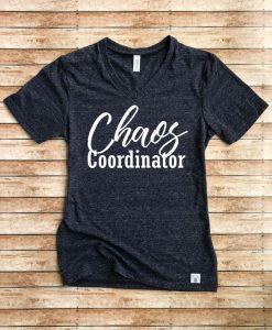 Chaos Coordinator T-Shirt BC19