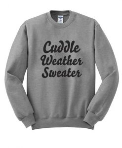 Cuddle Weather Sweatshirt BC19