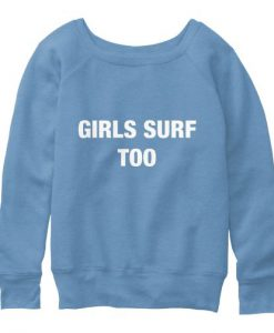 Girls Surf Too Sweatshirt BC19