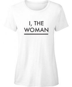 I The Woman Tshirt BC19