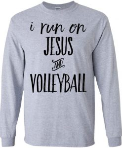 I run on Jesus and Volleyball Sweatshirt BC19