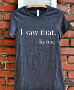I saw that. Karma Women's Fitted Shirt BC19