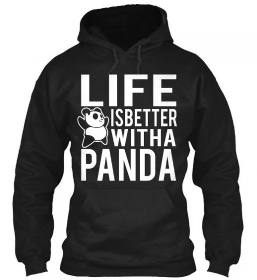 Life Is Better With A Panda Hoodie BC19
