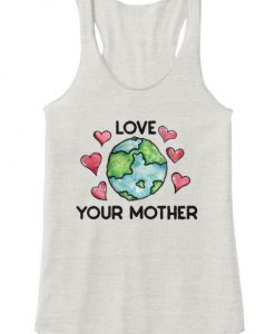 Love Your Mother Tanktop BC19
