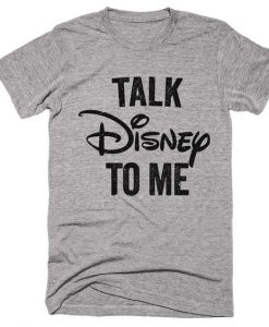 Talk disney to me t-shirt