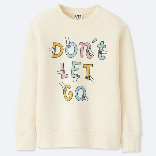 Don't Let Go Sweatshirt SN01