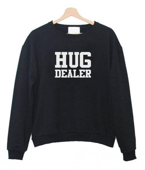 Hug Dealer Sweatshirt SN01