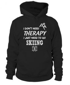 I Just Need to Go Skiing Hoodie AD01
