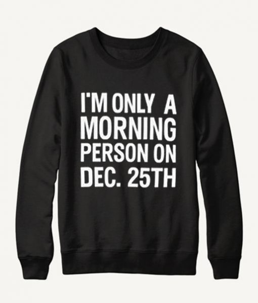 Only a Morning Sweatshirt SN01