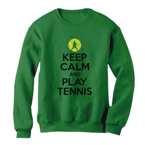 Keep Calm and Play Tennis Gift Idea Women Sweatshirt LP01