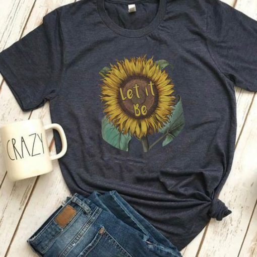 Let it Be Sunflower T-Shirt SN01