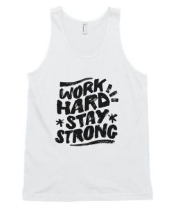 Work Hard and Stay Strong tank top EC01