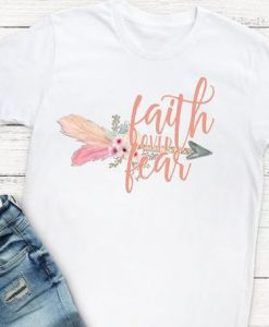 Faith Over Fear T-Shirt EL01