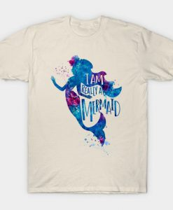 I am Really a Mermaid T-Shirt EL01