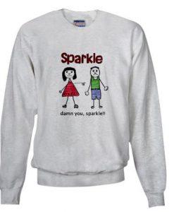 Sparkle Damn You Sweatshirt EL01