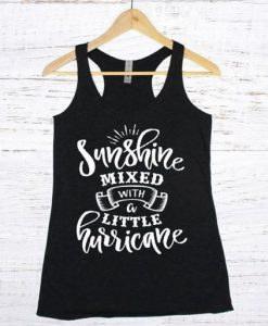 Sunshine Mixed With a Little Hurricane Tank top EL01