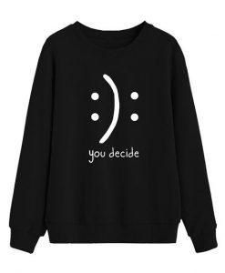 You Decide Sweatshirt EL01