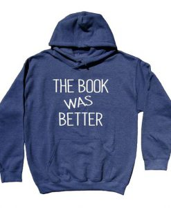 The Book Was Better Hoodie GT01