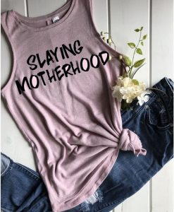 Slaying Motherhood Tank Top GT01