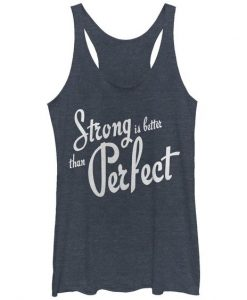 Strong Better Than Perfect Tank Top GT01