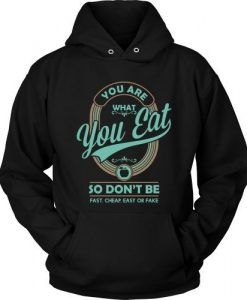 You Are What You Eat Hoodie EL30