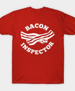Bacon Inspector T Shirt SR30N