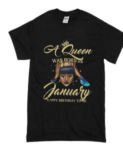 A queen january birthday t-shirt FD2D