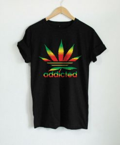 Addicted Weed Marijuana T-Shirt FD18D